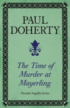 The Time of Murder at Mayerling (Nicholas Segalla 3) by Paul Doherty