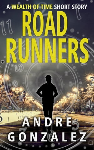 Road Runners: Wealth of Time Prequel, #2