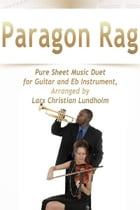 Paragon Rag Pure Sheet Music Duet for Guitar and Eb Instrument, Arranged by Lars Christian Lundholm by Pure Sheet Music