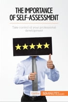 The Importance of Self-Assessment: Take control of your professional development by 50MINUTES.COM