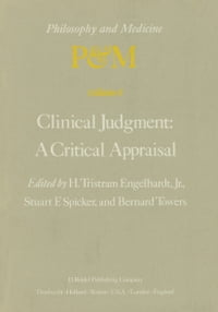 Clinical Judgment: A Critical Appraisal: Proceedings of the Fifth Trans-Disciplinary Symposium on…
