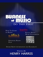 Business of Music: Do This First by Henry Harris