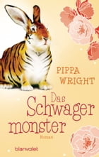 Das Schwagermonster: Roman by Pippa Wright