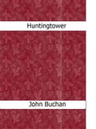 Huntingtower by John Buchan