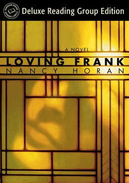Book Loving Frank (Random House Reader's Circle Deluxe Reading Group Edition): A Novel by Nancy Horan