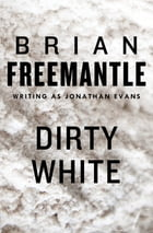 Dirty White by Brian Freemantle