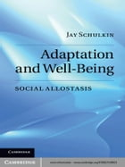 Adaptation and Well-Being: Social Allostasis