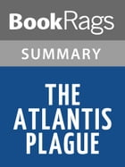 The Atlantis Plague by A.G. Riddle l Summary & Study Guide by BookRags