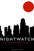 Alexander Chronicles: Nightwatch