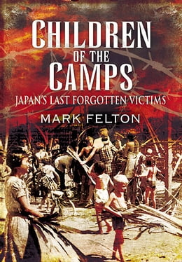 Book Children of the Camps: Japan's Last Forgotten Victims by Felton, Mark