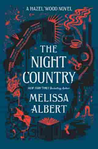 The Night Country: A Hazel Wood Novel by Melissa Albert