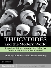 Thucydides and the Modern World: Reception, Reinterpretation and Influence from the Renaissance to…
