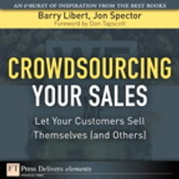 Book Crowdsourcing Your Sales: Let Your Customers Sell Themselves (and Others) by Barry Libert