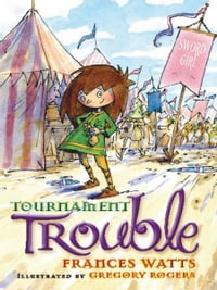 Tournament Trouble: Sword Girl Book 3