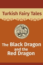 The Black Dragon and the Red Dragon by Turkish Fairy Tales