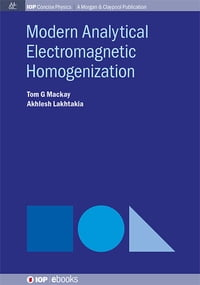 Modern Analytical Electromagnetic Homogenization
