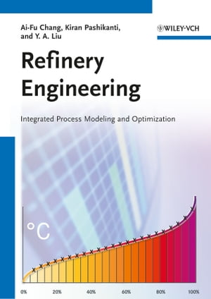 Refinery Engineering Integrated Process Modeling and Optimization