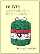 Olives - 20th Anniversary Edition: A Jar Full of Small Pokes by Herb Kauderer