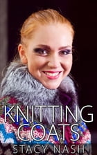 Knitting Coats by Stacy Nash