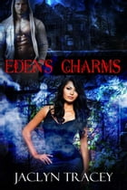 Eden's Charms by Jaclyn  Tracey