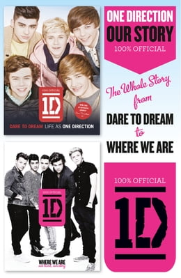 Book One Direction: Our Story: The Whole Story from Dare to Dream to Where We Are by One Direction