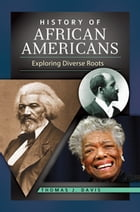 History of African Americans: Exploring Diverse Roots