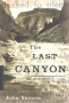 The Last Canyon: A Novel by John Vernon