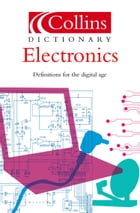 Electronics (Collins Dictionary of) by Ian Sinclair
