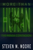 More than Human: The Mensa Contagion by Steven M. Moore
