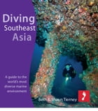 Diving Southeast Asia for iPad: A guide to the world's most diverse marine environment by Beth & Shaun Tierney