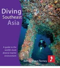 Diving Southeast Asia for iPad: A guide to the world's most diverse marine environment