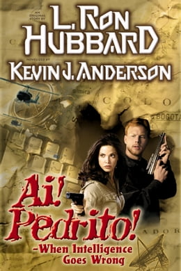 Book Ai! Pedrito!: When Intelligence Goes Wrong by L. Ron Hubbard