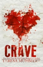Crave by Teresa Mummert