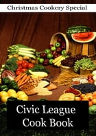 Civic League Cook Book by Anonymous
