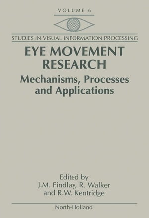 Eye Movement Research Mechanisms,  Processes and Applications