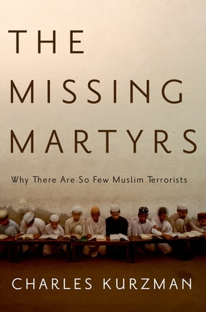 The Missing Martyrs Why There Are So Few Muslim Terrorists