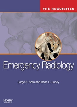 Book Emergency Radiology: The Requisites: The Requisites by Jorge A Soto