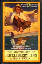 THE ADVENTURES OF HUCKLEBERRY FINN: **The Ultimate Edition** The Complete Classic Masterpiece WITH ILLUSTRATIONS & BONUS ENTIRE AUDIO by Mark Twain