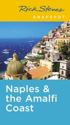 Rick Steves Snapshot Naples & the Amalfi Coast: Including Pompeii by Rick Steves