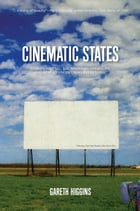 Cinematic States: Stories We Tell, The American Dreamlife, and How To Understand Everything* by Gareth Higgins