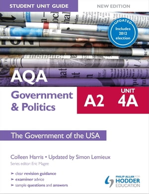 AQA A2 Government & Politics Student Unit Guide New Edition: Unit 4A The Government of the USA Updated