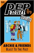 Pep Digital Vol. 173: Archie & Friends: Blast to the Past by Archie Superstars