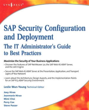 SAP Security Configuration and Deployment The IT Administrator's Guide to Best Practices
