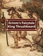 King Thrushbeard by Grimm's Fairytale