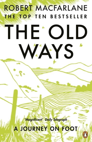 The Old Ways A Journey on Foot