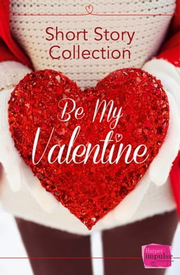 Book Be My Valentine: Short Story Collection by Teresa F. Morgan