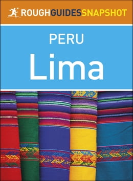 Book Rough Guides Snapshot Peru: Lima by Rough Guides