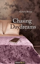 Chasing Daydreams by Michelle Round