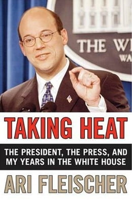Book Taking Heat: The President, the Press, and My Years in the White House by Ari Fleischer