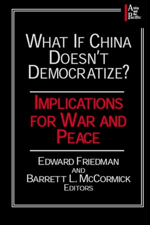 What if China Doesn't Democratize? Implications for War and Peace